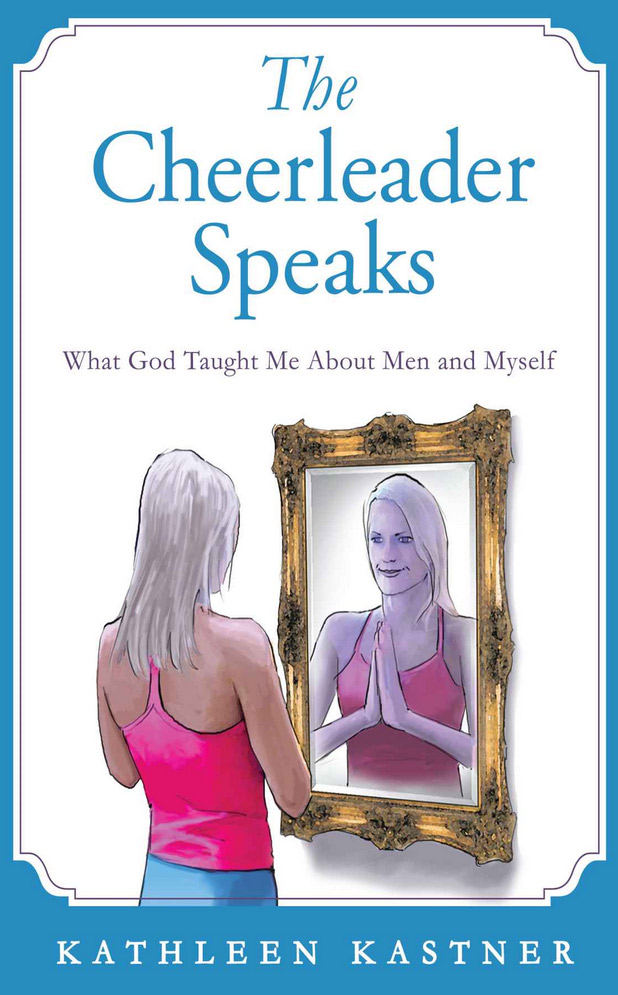 The Cheerleader Speaks by Kathleen Kastner