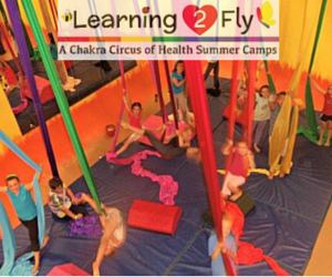 Learning2Fly: A Chakra Circus of Health Summer Camps