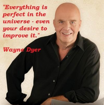 Thank you Wayne Dyer