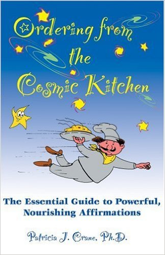 Ordering from the Cosmic Kitchen by Patricia J Crane